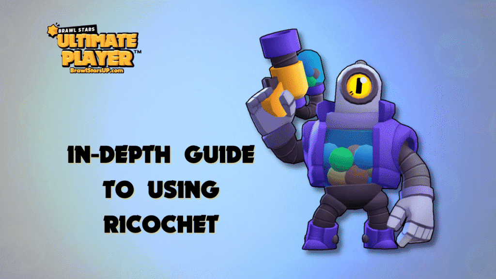 InDepth Guide to Using Ricochet Brawl Stars UP