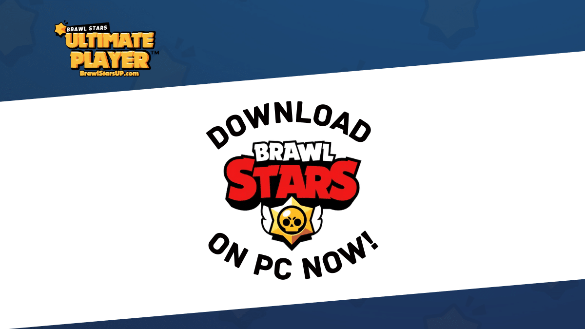 Brawl Stars PC for Windows XP/7/8/10 and Mac (Updated)