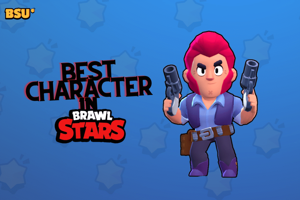 Who is the Best Character in Brawl Stars? Brawl Stars UP!